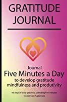 Gratitude journal: Journal Five minutes a day to develop gratitude, mindfulness and productivity By Simple Live 7352