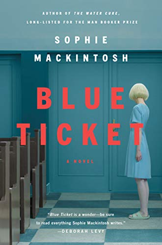 Blue Ticket: A Novel - Kindle edition by Mackintosh, Sophie ...