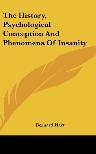 The History, Psychological Conception and Phenomena of Insanity