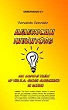 American Inventors: An Inside View of the U.S. Secret Government in Action (Observando) (Volume 1)