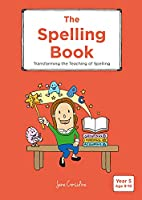 The Spelling Book: Transforming the Teaching of Spelling (Year 5)