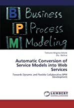 Automatic Conversion of Service Models into Web Services: Towards Dynamic and Flexible Collaborative BPM Development