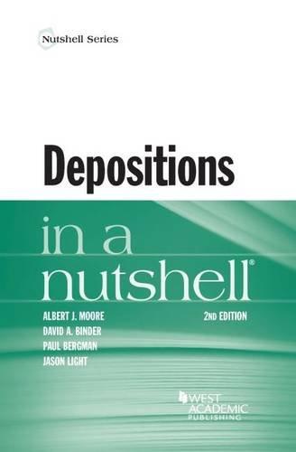Compare Textbook Prices for Depositions in a Nutshell Nutshells 2 Edition ISBN 9781634598958 by Moore, Albert,Binder, David,Bergman, Paul,Light, Jason