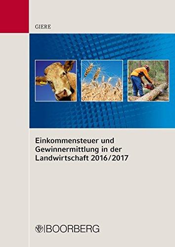 Einkommensteuer und Gewinnermittlung in der Landwirtschaft 2016/2017