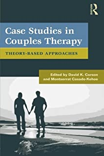 Case Studies in Couples Therapy: Theory-Based Approaches (Routledge Series on Family Therapy and Counseling)