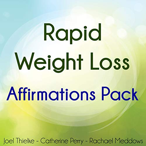 Rapid Weight Loss Affirmations Pack                   By:                                                                                                                                 Joel Thielke                               Narrated by:                                                                                                                                 Catherine Perry,                                                                                        Rachael Meddows                      Length: 2 hrs and 16 mins     21 ratings     Overall 5.0