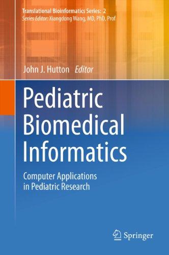Pediatric Biomedical Informatics: Computer Applications in Pediatric Research (Translational Bioinfo