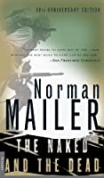 The Naked and the Dead: 50th Anniversary Edition by Norman Mailer(2000-08-05)