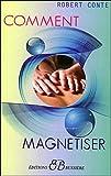 Comment magnétiser