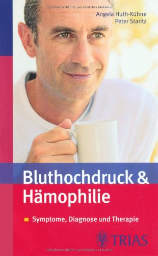 Bluthochdruck & Hämophilie: Symptome, Diagnose, Selbsthilfe und Therapie