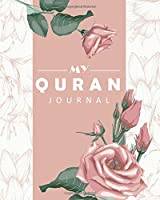 My Quran Journal: A Muslim Workbook to Record, Study And Reflect On The Quran Verses.