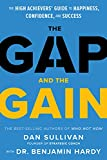 The Gap and The Gain: The High Achievers' Guide to Happiness, Confidence, and Success (English Edition)