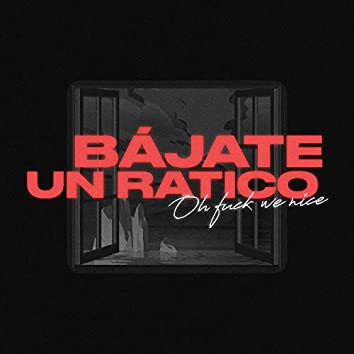 Bájate Un Ratico