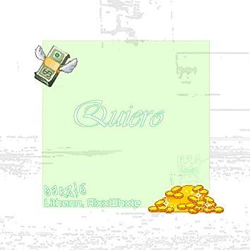 Quiero (feat. Lithann & Alxx Whxte)
