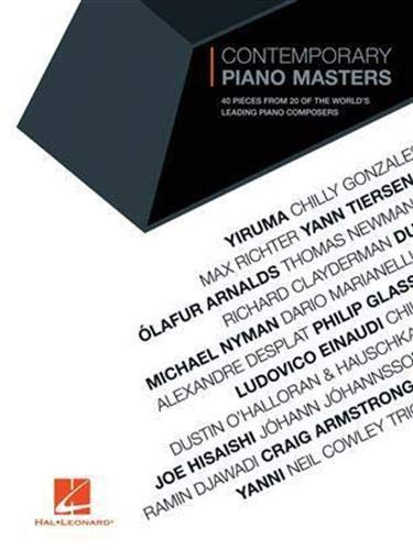 CONTEMPORARY PIANO MASTERS: 40 Pieces from 20 of the World's Leading Piano Composers