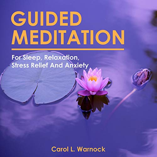 Guided Meditation for Sleep, Relaxation, Stress Relief and Anxiety audiobook cover art