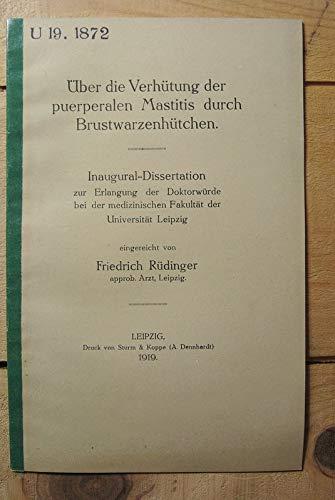 Über die Verhütung der puerperalen Mastitis durch Brustwarzenhütchen / Friedrich Rüdinger