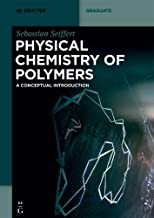 Physical Chemistry of Polymers: A Conceptual Introduction (De Gruyter Textbook)