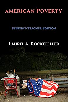American Poverty: Student - Teacher Edition by [Laurel A. Rockefeller]