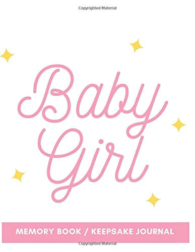 Baby Girl Memory Book / Keepsake Journal: 8.5' x 11'   110 Pages (Baby...