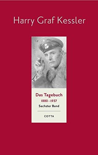 Das Tagebuch 1880-1937. Sechster Band: 1916 - 1918