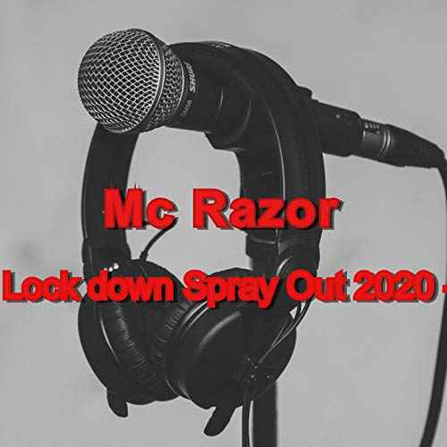 Lock down Spray Out 2020