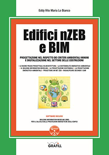 Edifici nZEB e BIM. Progettazione nel rispetto dei criteri ambientali minimi e digitalizzazione nel settore delle costruzioni. Con software (Manuali)