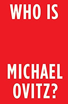 Who Is Michael Ovitz? by [Michael Ovitz]