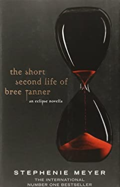The Short Second Life of Bree Tanner: An Eclipse Novella (The Twilight Saga) by Stephenie Meyer (2010-06-05)