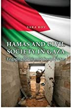 [Hamas and Civil Society in Gaza: Engaging the Islamist Social Sector (Princeton Studies in Muslim Politics)] [Author: Roy, Sara] [May, 2011]