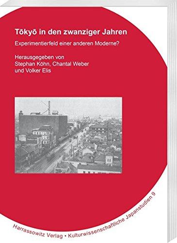 Tokyo in Den Zwanziger Jahren: Experimentierfeld Einer Anderen Moderne? (Kulturwissenschaftliche Japanstudien)の詳細を見る