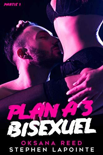 Plan à 3 Bisexuel: Partie 1