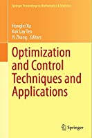 Optimization and Control Techniques and Applications (Springer Proceedings in Mathematics & Statistics, 86)