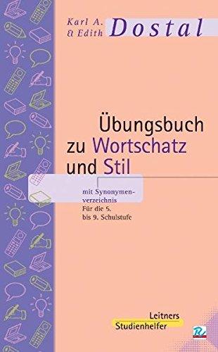 Übungsbuch zu Wortschatz und Stil mit Synonymenverzeichnis: Für die 5. bis 9. Schulstufe