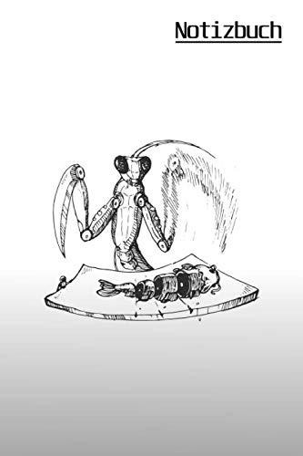 Gottesanbeterin Notizbuch: Terrarium | Tagebuch, Notizheft und Journal | Für Freizeit, Schule und Hobby