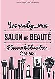 Les rendez-vous du Salon de Beauté - Planning hebdomadaire - 2020-2021: Agenda journalier avec horaires et demi-heures d'intervalle pour organiser ... Papier blanc et couverture souple | Format A4