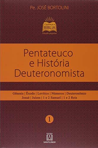 Pentateuco e História Deuteronomista: Gênesis, Êxodo, Levítico, Números – Deuteronômio, Josué, Juízes, 1 e 2 Samuel, 1 e 2 Reis