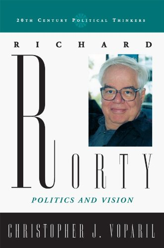 Richard Rorty: Politics and Vision (20th Century Political Thinkers) (English Edition)