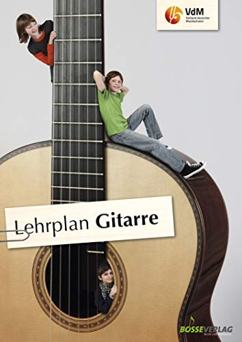 Lehrplan Gitarre: Lehrplan des VdM. epub 2 (Lehrpläne des Verbandes deutscher Musikschulen e.V.)