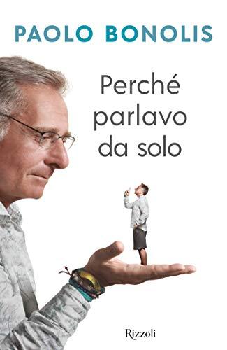 Perché parlavo da solo (Italian Edition)