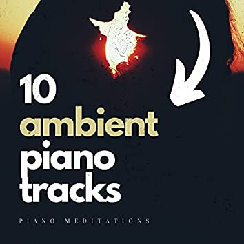 10 Ambient Piano Tracks