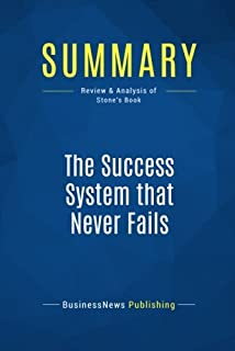 Summary: The Success System that Never Fails: Review and Analysis of Stone's Book