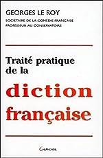 Traite pratique de la diction française de Georges Le Roy