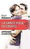 La Sainte Folie du couple - Le Livre de Poche - 04/01/2002