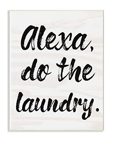 Stupell Industries Alexa Do The Laundry Placa de parede tipografia de pincel preto e branco, 25 x 38 cm, multicolorida