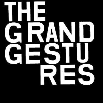 The Grand Gestures