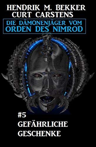 Gefährliche Geschenke: Die Dämonenjäger vom Orden des Nimrod #5