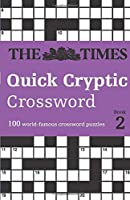 The Times Quick Cryptic Crossword Book 2: 100 Challenging Quick Cryptic Crosswords from the Times (Times Mind Games)