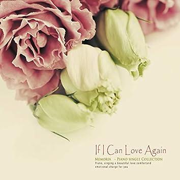 If I can love again