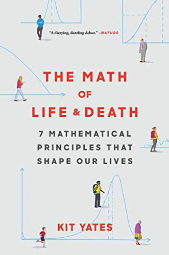 Compare Textbook Prices for The Math of Life and Death: 7 Mathematical Principles That Shape Our Lives  ISBN 9781982111878 by Yates, Kit